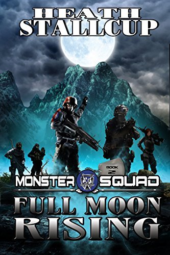 Full Moon Rising: A Monster Squad Novel 2 Heath Stallcup