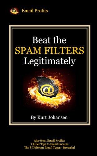 Beat The Spam Filters Legitimately  by  Kurt Johansen