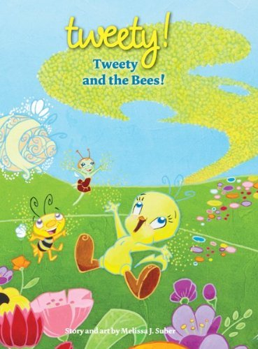 Tweety and the Bees Melissa J. Suber