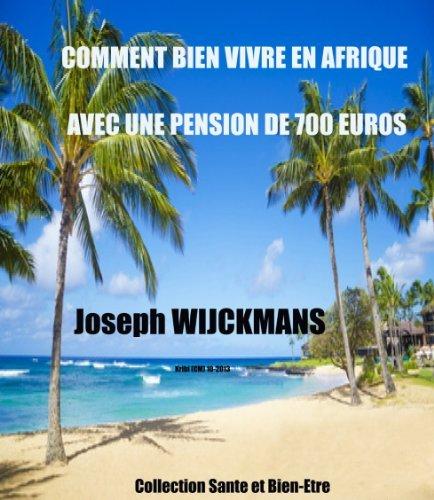 Comment bien vivre en Afrique avec une pension de 700 euros: KRIBI (CM) 10-2013 collection santé et bien-être Joseph Wijckmans