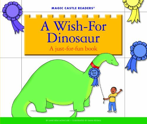 A Wish-For Dinosaur: A Just-For-Fun Book Jane Belk Moncure