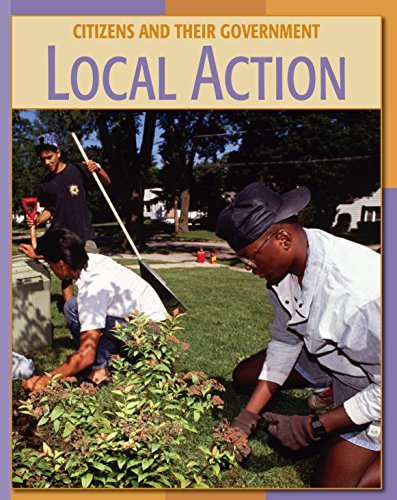 Local Action (21st Century Skills Library: Citizens and Their Governments)  by  Frank Muschal