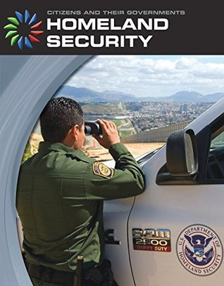 Homeland Security (21st Century Skills Library: Citizens and Their Governments) Matt Mullins