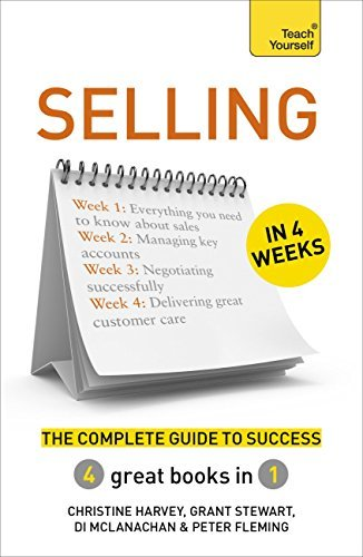 Selling in 4 Weeks: The Complete Guide to Success: Teach Yourself  by  Christine Harvey