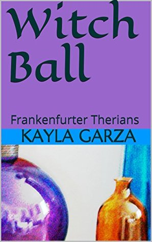 Witch Ball: Frankenfurter Therians Kayla Garza