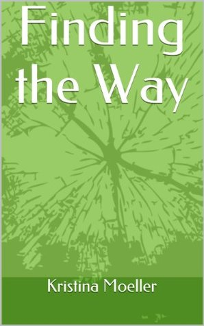 Finding the Way  by  Kristina Moeller