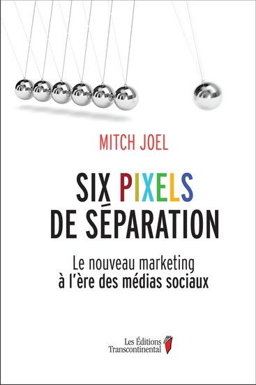 Six Pixels De Séparation Mitch Joel