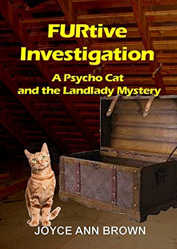 FURtive Investigation (Psycho Cat and the Landlady Mysteries Book 2)  by  Joyce Ann  Brown