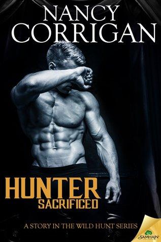 Hunter Sacrificed (Wild Hunt, #0.5) Nancy Corrigan