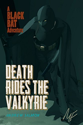 DEATH RIDES THE VALKYRIE: A Black Bat Adventure  by  Andrew Salmon