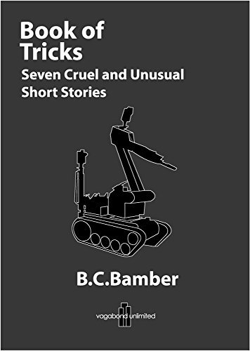 Book of Tricks: Seven Cruel and Unusual Short Stories B.C Bamber
