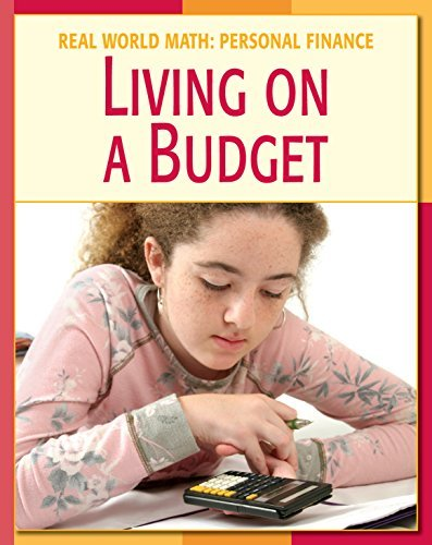 Living on a Budget (21st Century Skills Library: Real World Math) Cecilia Minden