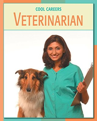 Veterinarian (21st Century Skills Library: Cool Careers)  by  Barbara A. Somervill