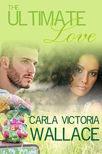 The Ultimate Love: Part 1  by  Carla Victoria Wallace