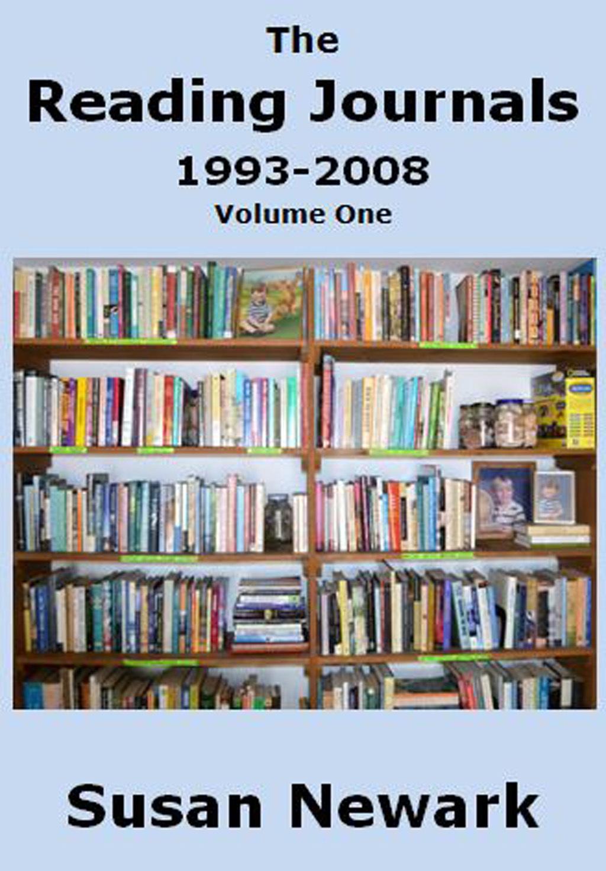 The Reading Journals 1993-2008 (Volume One) Susan Newark