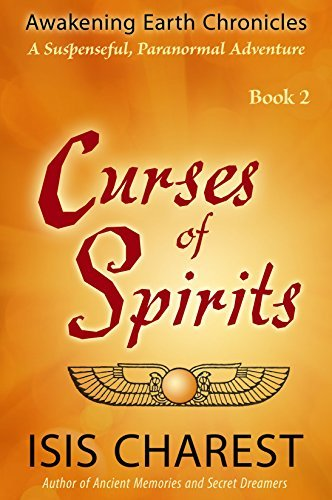 Curses of Spirits (Awakening Earth Chronicles Book 2)  by  Isis Charest