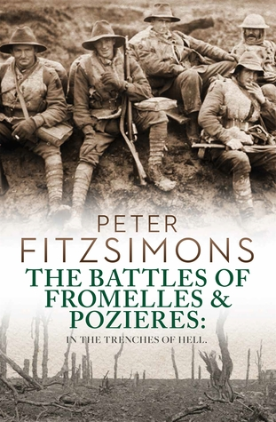 The Battles of Fromelles and Pozières Peter FitzSimons