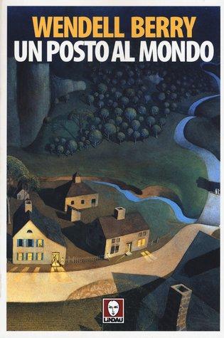Un posto al mondo  by  Wendell Berry