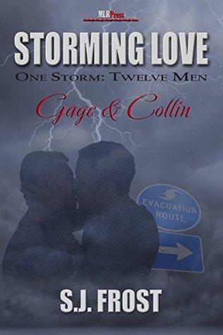 Gage & Collin: Storming Love: One Storm, Twelve Men #1  by  S.J. Frost