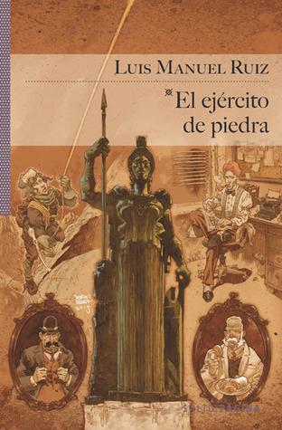 El ejército de piedra  by  Luis Manuel Ruiz