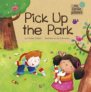 Pick Up the Park  by  Charles Ghigna
