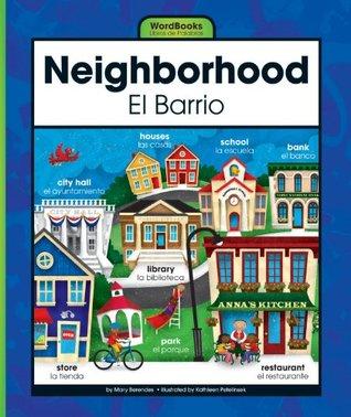 Neighborhood/El Barrio (WordBooks/Libros de Palabras)  by  Mary Berendes