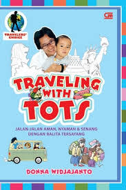 Traveling with Tots  by  Donna Widjajanto