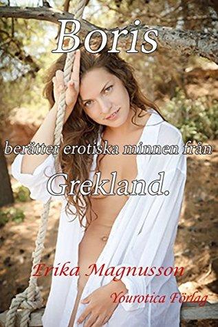 Boris berätter erotiska minnen från Grekland Erika Magnusson