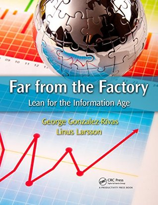 Far from the Factory: Lean for the Information Age  by  George Gonzalez-Rivas