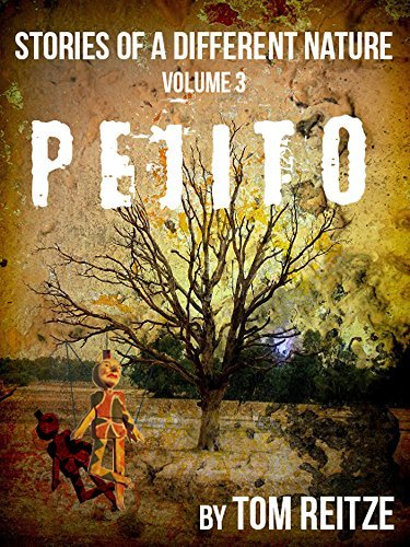 Pejito (Stories of a Different Nature Book 3)  by  Tom Reitze