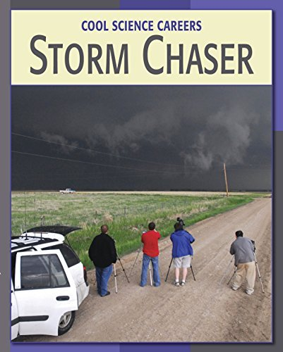 Storm Chaser (21st Century Skills Library: Cool Science Careers) Ann Heinrichs