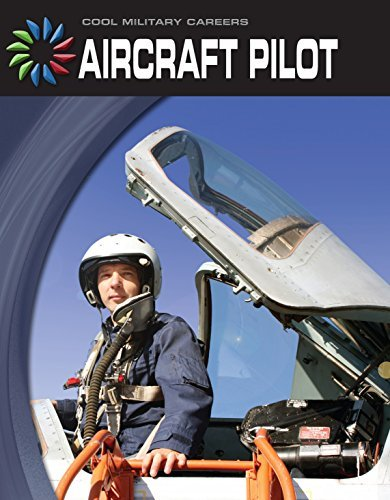 Aircraft Pilot (21st Century Skills Library: Cool Military Careers) Josh Gregory