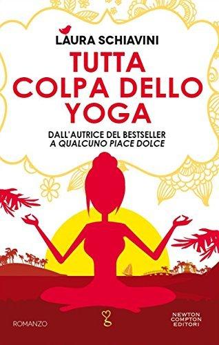 Tutta colpa dello yoga Laura Schiavini