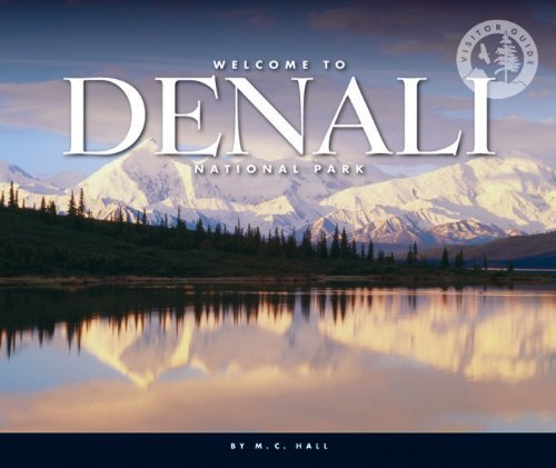 Welcome to Denali National Park C. Hall