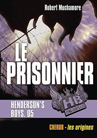 Hendersons Boys - Tome 5 - Le Prisonnier  by  Robert Muchamore