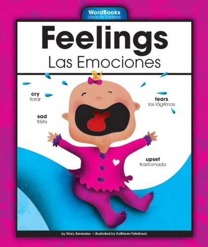 Feelings/Las Emociones (WordBooks/Libros de Palabras)  by  Mary Berendes
