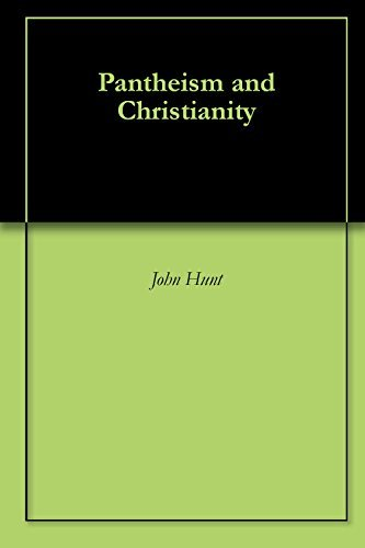 Pantheism and Christianity John Hunt