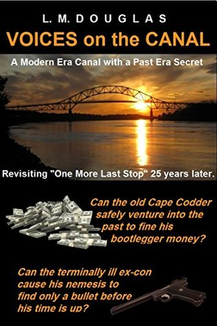 Voices on the Canal: A Modern Era Canal with a Past Era Secret  by  L. M. Douglas