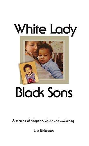 White Lady, Black Sons:: a memoir of adoption, abuse and awakening Lisa Richesson