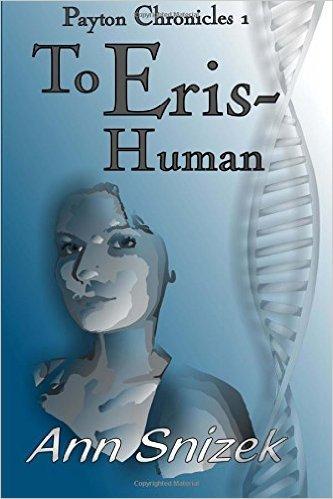 To Eris-Human (Payton Chronicles, #1)  by  Ann Snizek