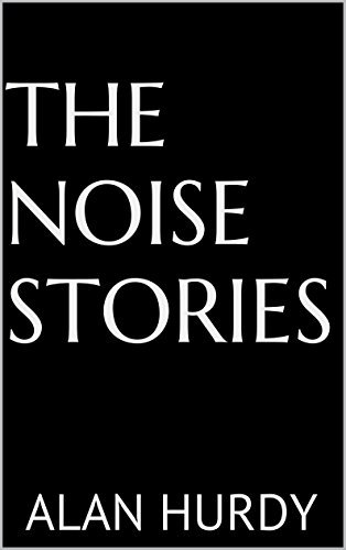 The Noise Stories Alan Hurdy
