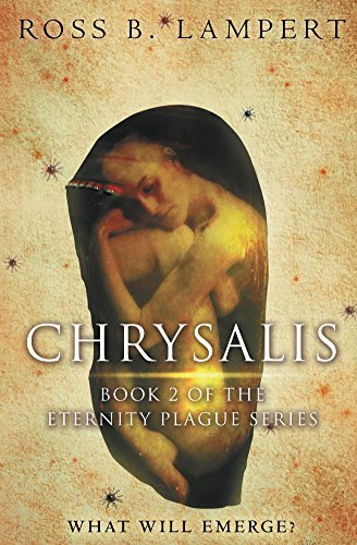 Chrysalis (The Eternity Plague Book 2)  by  Ross Lampert