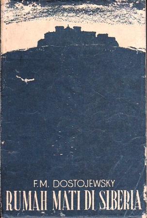 Rumah Mati di Siberia  by  Fyodor Dostoyevsky