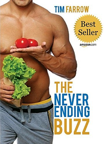 The Neverending Buzz: Reverse the Aging Process and Keep Getting Better! -  by  Tim Farrow