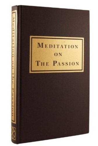 Meditation on the Passion  by  O.P. REV. REGINALD WALSH