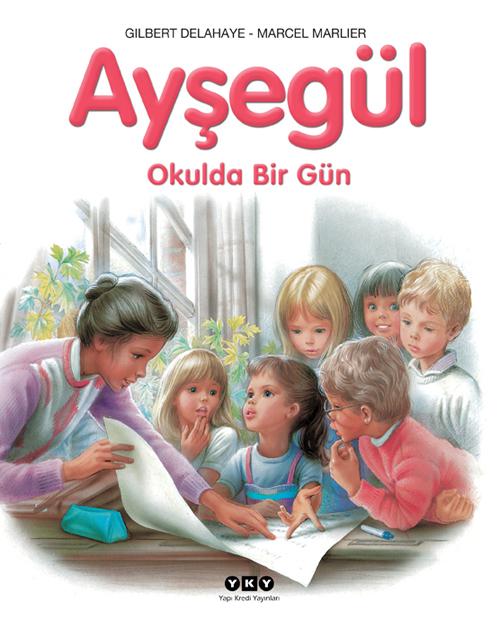 Ayşegül - Okulda Bir Gün  by  Gilbert Delahaye