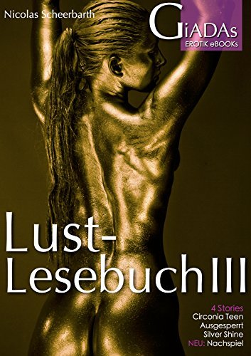 Lustlesebuch III: Circonia Teen, Ausgesperrt, Silver Shine, Bonus: Nachspiel  by  Nicolas Scheerbarth