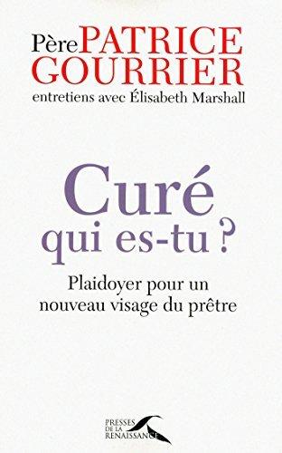 Curé, qui es-tu ?  by  Patrice Gourrier