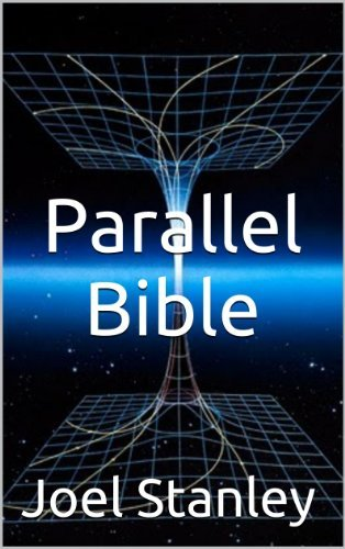 Parallel Bible: Do Parallel Universes Exist?  by  Joel Stanley