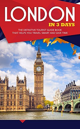 London in 3 Days: The Definitive Tourist Guide Book That Helps You Travel Smart and Save Time  by  Finest City Guides